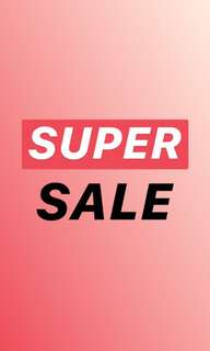 SUPER SALE ON SELECTED ITEMS!