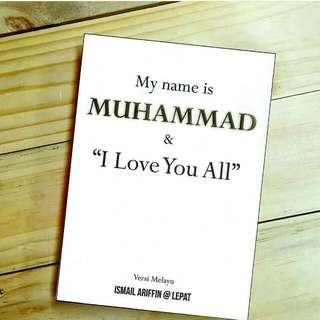 My name is MUHAMMAD and I Love You All