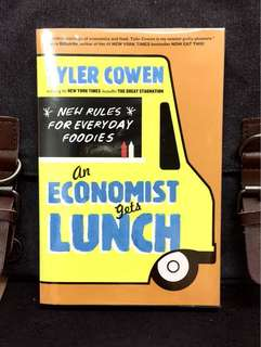 《Bran-New + Perfect Hybrid Of Travel Guide, Food Guide And Economic Lesson》Tyler Cowen - AN ECONOMIST GETS LUNCH: New Rules for Everyday Foodies