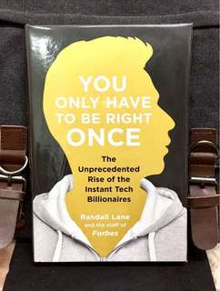 # Highly Recommended《Preloved Hardcover + Insights on Success Journeys Of Today's Biggest & Youngest Tech Titans》Randall Lane - YOU ONLY HAVE TO BE RIGHT ONCE : The Unprecedented Rise of the Instant Tech Billionaires