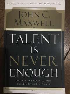 Talent Is Never Enough (John Maxwell)