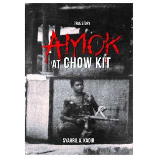 Amok At Chow Kit