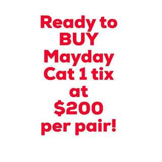 Want to buy Mayday concert 2018 cat 1tix