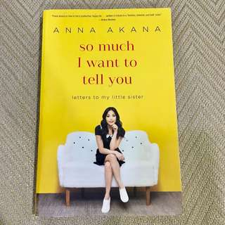 Anna Akana: so much I want to tell you
