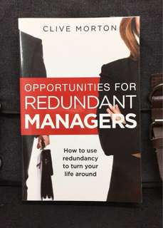 《New Book Condition + How To Turn Redundancy Into An Opportunity To Be Own Boss & Start Own Business》Clive Morton - OPPORTUNITIES FOR REDUNDANT MANAGERS : How to Use Redundancy to Turn Your Life around