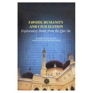 Tawhid, Humanity and Civilization: Exploratory study from the Qur'an