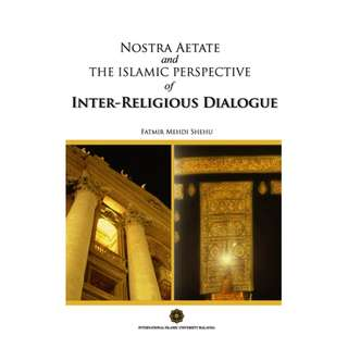 Nostra Aetate and the Islamic Perspective of Inter-Religious Dialogue