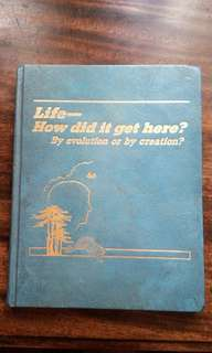 Life - How did it get here? By evolution or by creation?