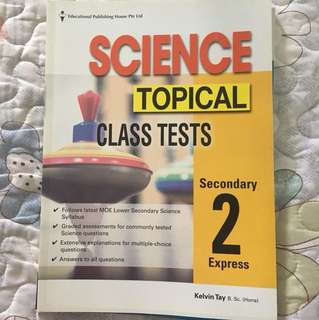 Science Topical Class Tests Secondary 2 Express