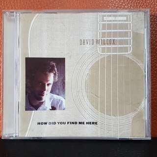 CD》David Wilcox - How Did You Find Me Here