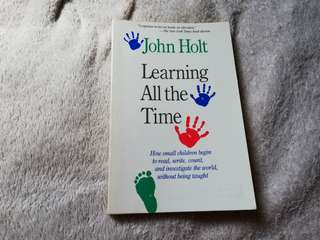 Learning All the Time- John Holt
