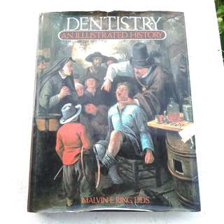 Dentistry: An Illustrated History BY Malvin E. Ring, DDS
