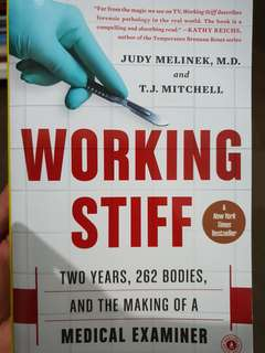 Working Stiff: Two Years, 262 Bodies, and the Making of a Medical Examiner (by Judy Melinek)