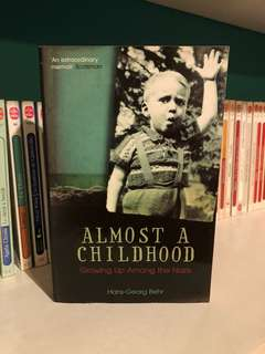 Almost a Childhood - Growing up amongst Nazis by Hans-Georg Behr