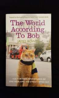 The World According to Bob : The Further Adventures of One Man and His Streetwise Cat by James Bowen