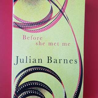 Julian Barnes - Before she met me (Winner of the Somerset Maugham Prize)