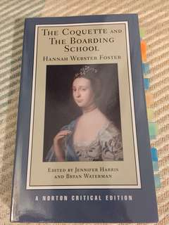 """The Coquette"" and ""The Boarding School"" by Hannah Foster (Norton Critical Edition)"