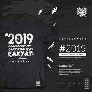 2019GANTIKUALITASRAKYAT | Lastbrother Street Wear | Premium Tees | Original Tshirt (Kaos Premium)