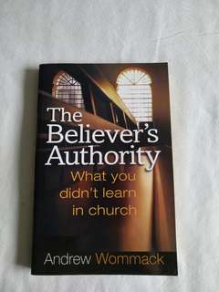 The Believer's Authority - what you didnt learnt in church