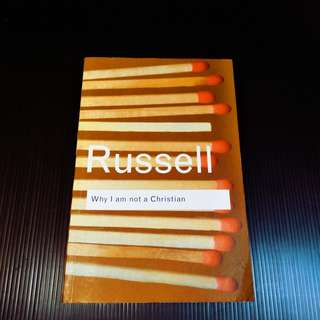 Bertrand Russel - Why I Am Not A Christian