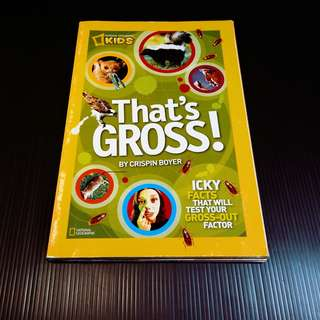 That's Gross! (National Geographic Kids)