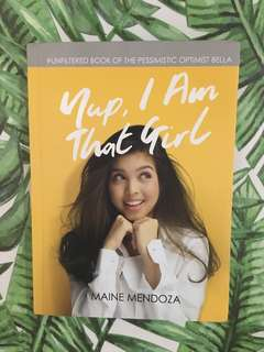 Yup, I am that girl by Maine Mendoza