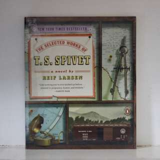 The Selected Works of TS Spivet by Reif Larsen