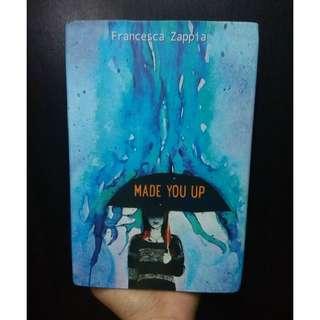 Made You Up by Franceska Zappia