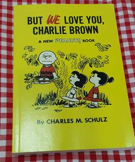 But we love ypu, Charlie Brown