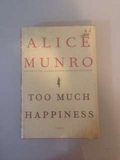 Alice Munro - Too Much Happiness