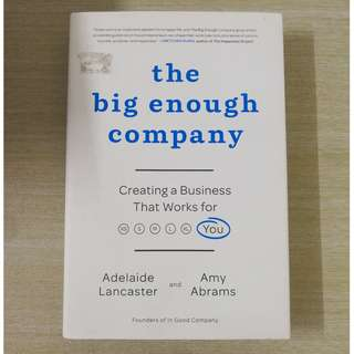 The Big Enough Company - Creating a Business That Works for You [Hardback]