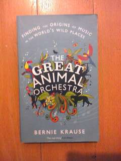 The Great Animal Orchestra: Finding the Origins of Music in the World's Wild Places.