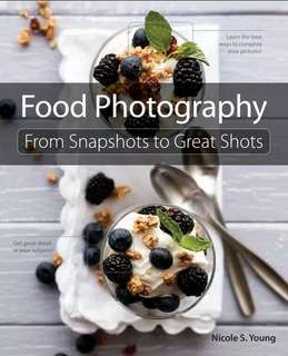 Food Photography From Snapshots to Great Shots ebook