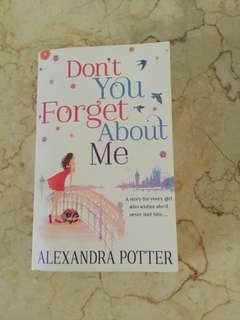 Novel DONT YOU FORGET ABOUT ME by ALEXANDRA POTTER