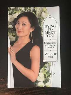 Dying to meet you confessions of a funeral director - angjolie mei