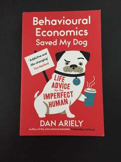 Behavioural Economics Saved My Dog by Dan Ariely