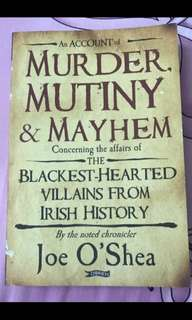 An Account of Murder, Mutiny & Mayhem