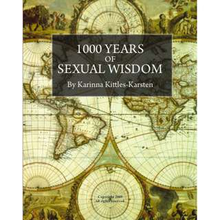 1000 Years of Sexual Wisdom (199 Page Mega eBook)