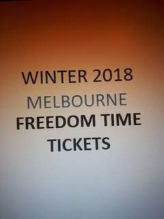 Freedom Time tickets, Winter 2018, Melbourne