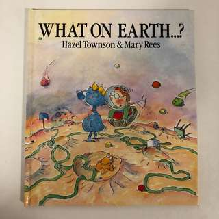 2001 WHAT ON EARTH...? Book (Hazel Townson & Mary Rees)