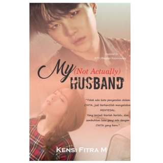 Ebook My Not Actually Husband - Kensi Fitra M
