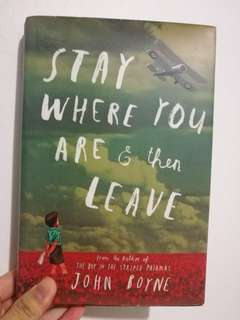 Stay Where You Are & Then Leave by John Boyne