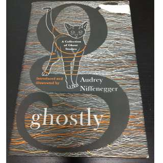 Ghostly : A Collecton of Ghost Stories - Audrey Niffenegger