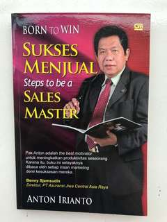 Born to Win, Sukses Menjual, Step to be a Sales Master by Anton Irianto
