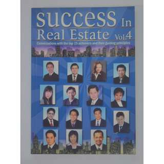 SUCCESS IN REAL ESTATE VOL.4 - Conversations With Top 15 Achievers And Their Guiding Principles.