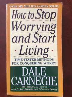 How to Stop Worrying & Start Living (Dale Carnegie)