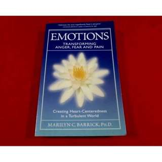 Emotions: Transforming Anger, Fear and Pain