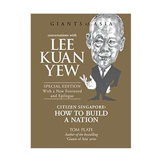 Conversations with Lee Kuan Yew: Citizen Singapore: How to Build a Nation (Conversations with Giants of Asia)