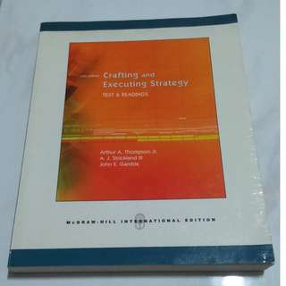 Crafting and Executing Strategy: Text and Readings (by Arthur A. Thompson Jr., A. J. Strickland III, John E. Gamble)