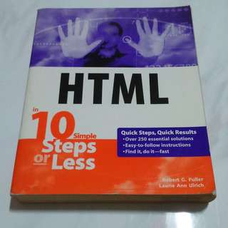 HTML in 10 Simple Steps or Less (by Robert G. Fuller, Laurie Ann Ulrich)